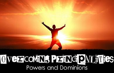 OVERCOMING POWERS AND PRINCIPALITIES